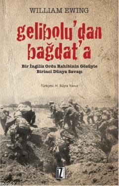 Gelibolu'dan Bağdat'a; Bir İngiliz Ordu Rahibinin Gözüyle Birinci Dünya Savaşı