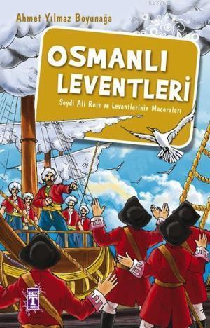 Osmanlı Leventleri; Seydi Ali Reis ve Leventlerinin Maceraları