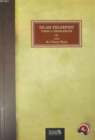 İslam Felsefesi; Tarih ve Problemler