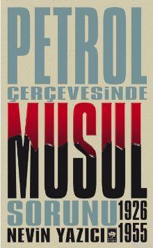 Petrol Çerçevesinde Musul Sorunu 1926-1955