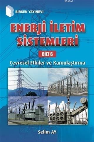 Enerji İletim Sistemleri Cilt 6; Çevresel Etkiler ve Kamulaştırma
