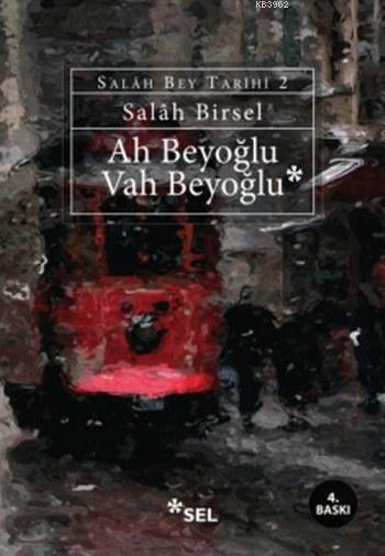 Ah Beyoğlu Vah Beyoğlu; Salah Bey Tarihi 2