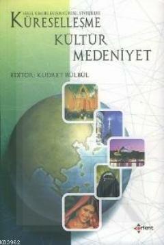 Küreselleşme Kültür Medeniyet; Yerel Kimliklerden Küresel Stratejilere