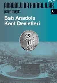 Anadolu'da Romalılar 3; Batı Anadolu Kent Devletleri