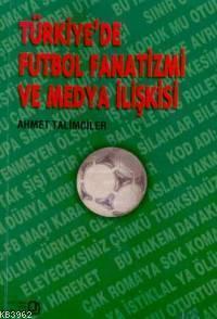 Türkiye'de Futbol Fanatizmi ve Medya Eleştirisi