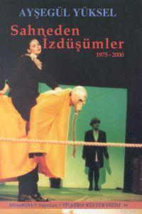 Sahneden İzdüşümler 1975- 2000