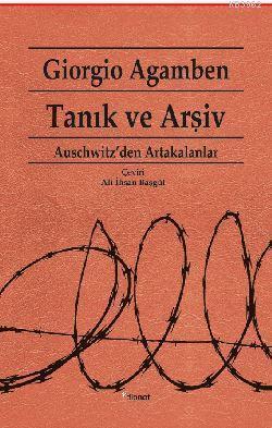 Tanık ve Arşiv; Auschwitz'den Artakalanlar