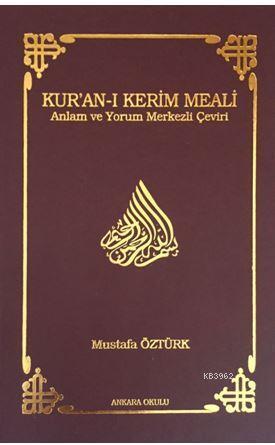Kur'an-ı Kerim Meali (Ciltli); Anlam ve Yorum Merkezli Çeviri