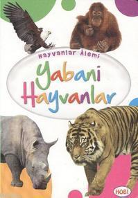 Hayvanlar Alemi; Yabani Hayvanlar