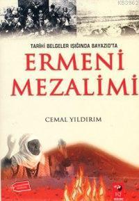 Tarihi Belgeler Işığında Beyazıd´ta Ermeni Mezalimi