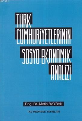Türk Cumhuriyetlerinin Sosyo Ekonomik Analizi