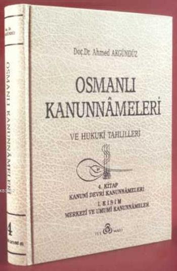 Osmanlı Kanunnâmeleri ve Hukukî Tahlilleri 4