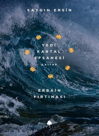 Erbain Fırtınası - Yedi Kartal Efsanesi 2. Kitap