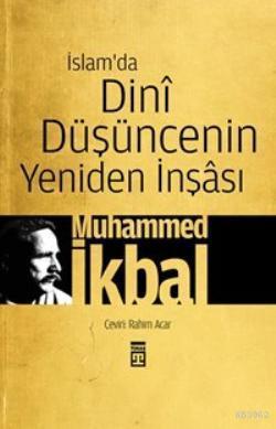İslam'da Dini Düşüncenin Yeniden İnşâsı