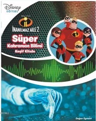 Süper Kahraman Bilimi Keşif Kitabı - Disney İnanılmaz Aile