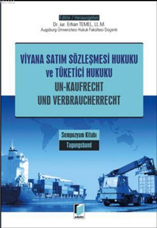 Viyana Satım Sözleşmesi Hukuku ve Tüketici Hukuku; Un - Kaufrecht Und Verbraucherrecht