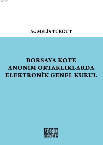 Borsaya Kote Anonim Ortaklıklarda Elektronik Genel Kurul