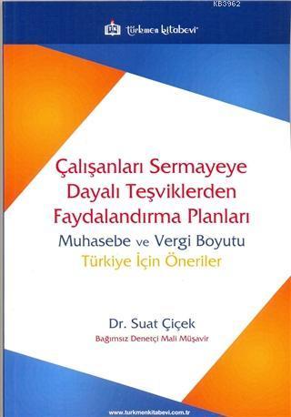 Çalışanları Sermayeye Dayalı Teşviklerden Faydalandırma Planları; Muhasebe ve Vergi Boyutu Türkiye İçin Öneriler