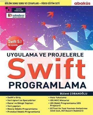 Uygulama ve Projelerle Swift Programlama (Eğitim Videolu); Swift 5.1 İle Uyumlu