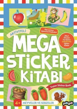 Aktiviteli Mega Sticker Kitabı; Meyveler ve Sebzeler