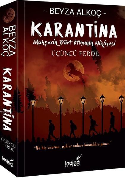 Karantina - Üçüncü Perde; Mahşerin Dört Atlısının Hikayesi