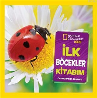 İlk Böcekler Kitabım; National Geographic Kids