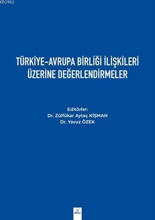Türkiye - Avrupa Birliği İlişkileri Üzerine Değerlendirmeler