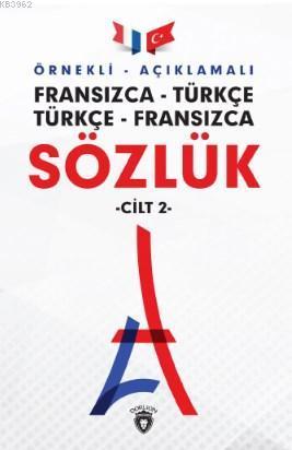 Örnekli - Açıklamalı Fransızca - Türkçe, Türkçe - Fransızca Sözlük; Türkçe - Fransızca 2 Cilt