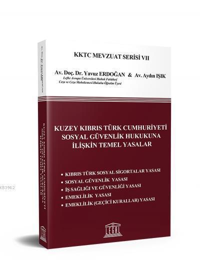 Kuzey Kıbrıs Türk Cumhuriyeti Sosyal Güvenlik Hukukuna İlişkin Temel Yasalar
