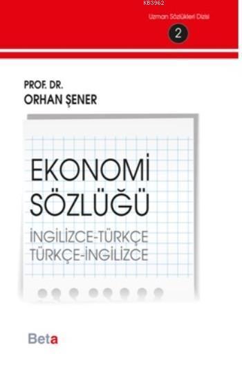 Ekonomi Sözlüğü (İngilizce-Türkçe) (Türkçe-İngilizce); İngilizce-Türkçe Türkçe-İngilizce Ekonomi Sözlüğü