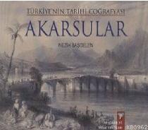 Türkiye'nin Tarihi Coğrafyası Akarsular