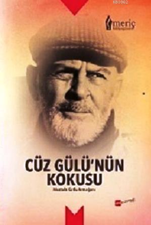 Cüz Gülü'nün Kokusu; Mustafa Kutlu Armağanı