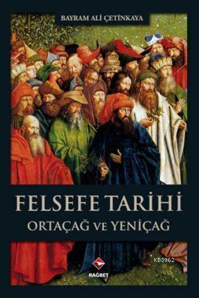 Felsefe Tarihi; Ortaçağ ve Yeniçağ