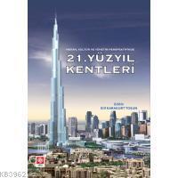 21. Yüzyıl Kentleri; (Mekan, Kültür ve Yönetim Perspektifinde)