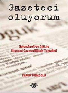 Gazeteci Oluyorum; Gelenekselden Dijitale Ekonomi Gazeteciliğinin Temelleri