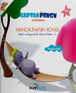Mandalina'nın Rüyası - Kaptan Pegu ve Arkadaşları (7+ Yaş); Heceli ve Boyamalı İlk Okuma Kitabım 1