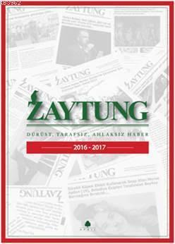 Zaytung Almanak 2016 - 2017; Dürüst, Tarafsız, Ahlaksız Haber