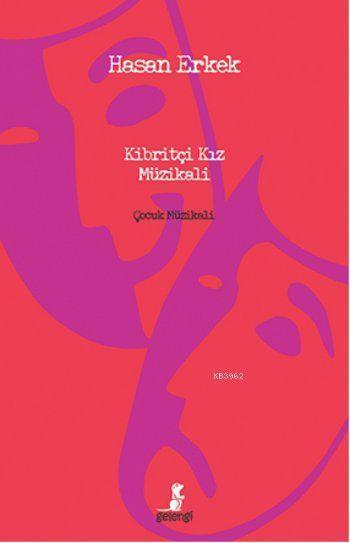 Kibritçi Kız Müzikali (Ciltli); Çocuk Müzikali