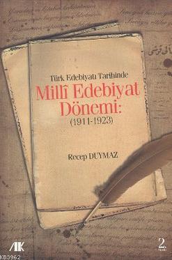 Türk Edebiyat Tarihinde Milli Edebiyat Dönemi; 1911 - 1923