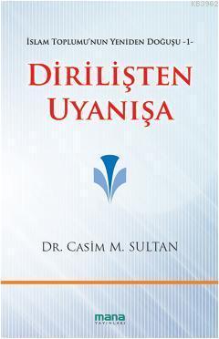 Dirilişten Uyanışa; İslam Toplumunun Yeniden Doğuşu 1