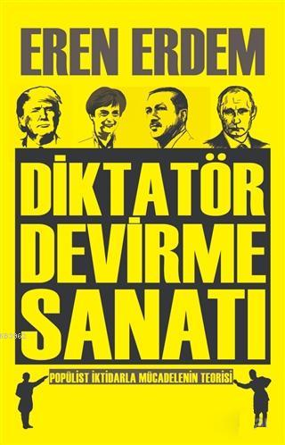Diktatör Devirme Sanatı; Popülist İktidarla Mücadelenin Teorisi