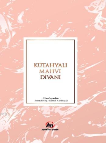Kütahyalı Mahvi Divani; İnceleme - Tenkitli Metin
