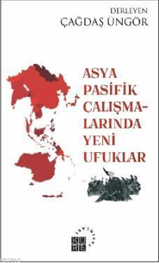 Asya-Pasifik Çalışmalarında Yeni Ufuklar
