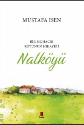 Nalköyü; Bir Muhacir Köyünün Hikâyesi