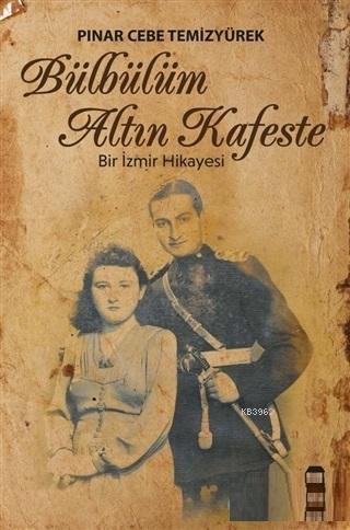 Bülbülüm Altın Kafeste; Bir İzmir Hikayesi
