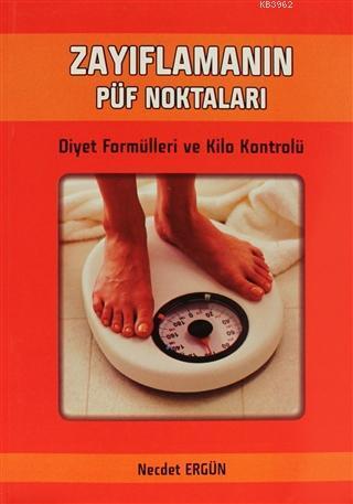 Zayıflamanın Püf Noktaları; Diyet Formülleri ve Kilo Kontrolü