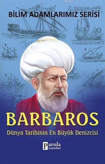 Barbaros; Dünya Tarihinin En Büyük Denizcisi