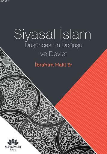 Siyasal İslam; Düşüncesinin Doğuşu ve Devlet