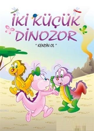 Kendin Ol - İki Küçük Dinozor