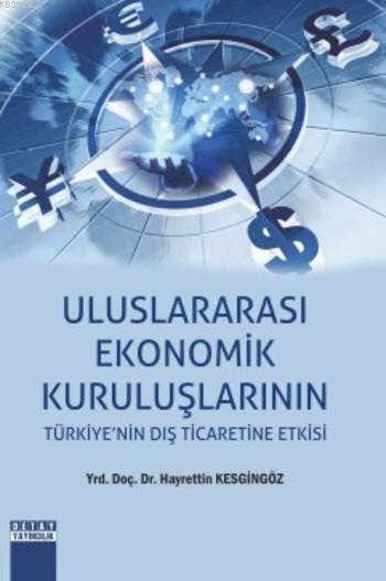 Uluslararası Ekonomik Kuruluşlarının; Türkiye'nin Dış Ticaretine Etkisi